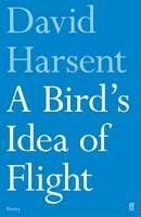 Harsent, David - A Bird's Idea of Flight - 9780571330072 - V9780571330072