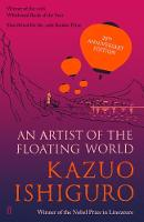 Ishiguro, Kazuo - An Artist of the Floating World: 30th anniversary edition - 9780571330386 - 9780571330386