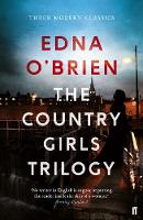 O'Brien, Edna - The Country Girls Trilogy: The Country Girls; The Lonely Girl; Girls in their Married Bliss - 9780571330539 - V9780571330539