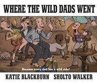 Blackburn, Katie - Where the Wild Dads Went - 9780571332113 - V9780571332113
