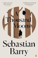 Barry, Sebastian - A Thousand Moons - 9780571333394 - 9780571333394