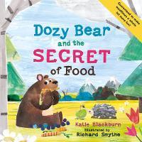 Blackburn, Katie - Dozy Bear and the Secret of Food (The World of Dozy Bear) - 9780571334438 - V9780571334438