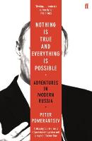 Pomerantsev, Peter - Nothing is True and Everything is Possible - 9780571338528 - 9780571338528