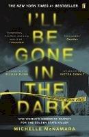 McNamara, Michelle - I'll Be Gone in the Dark - 9780571345151 - 9780571345151