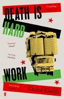 Khalifa, Khaled - Death Is Hard Work - 9780571346059 - 9780571346059