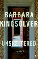 Kingsolver, Barbara - Unsheltered - 9780571346981 - 9780571346981