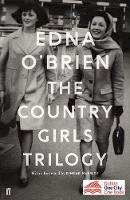O'Brien, Edna - The Country Girls Trilogy: The Country Girls; The Lonely Girl; Girls in their Married Bliss - 9780571352906 - 9780571352906