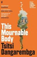 Dangarembga, Tsitsi - This Mournable Body: Longlisted for the 2020 Booker Prize - 9780571355525 - 9780571355525
