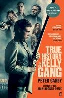 Carey, Peter - True History of the Kelly Gang - 9780571362783 - 9780571362783