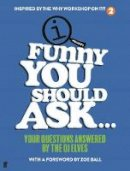 Elves, QI - Funny You Should Ask . . .: Your Questions Answered by the QI Elves - 9780571363377 - 9780571363377