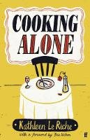 Le Riche, Kathleen - Cooking Alone - 9780571365791 - 9780571365791