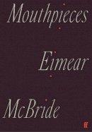 McBride, Eimear - Mouthpieces - 9780571365814 - 9780571365814