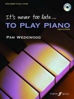 Pam Wedgwood - It's Never Too Late to Play Piano (Book & CD) (Faber Edition: It's Never Too Late) - 9780571520701 - V9780571520701