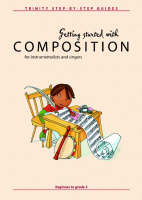 Keyworth, Nicholas - Getting Started with Composition (Faber Edition: Trinity Step-by-Step Series) - 9780571522361 - V9780571522361