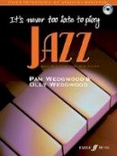 Wedgwood, Pam - It's Never Too Late to Play Jazz - 9780571527144 - V9780571527144