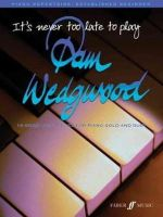 Wedgwood, Pam - It's Never Too Late to Play Pam Wedgwood - 9780571529841 - V9780571529841