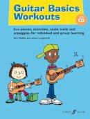 Longworth, James; Walker, Nick - Guitar Basics Workouts - 9780571536887 - V9780571536887