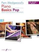 Wedgwood, Pam - Pam Wedgwood's Piano Basics Pop (Piano Solo) - 9780571539031 - V9780571539031