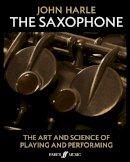 Harle, John - John Harle: The Saxophone - 9780571539628 - V9780571539628