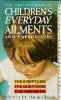 Martin B. Edwards - The Complete Book of Children's Everyday Ailments (Complete S.) - 9780572018375 - KEX0183890