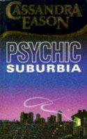 Cassandra Eason - Psychic Suburbia - 9780572020361 - V9780572020361