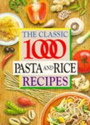 Humphreys, Carolyn - The Classic 1000 Pasta and Rice Recipes - 9780572023003 - V9780572023003