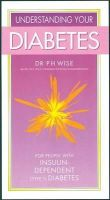 P.H. Wise - Understanding Your Diabetes; for People with Insulin-Dependent Diabetes - 9780572025465 - KHS1002407