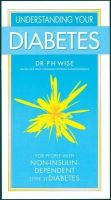 P H Wise - Understanding Your Diabetes: Non-insulin Dependent - 9780572025472 - KHS0047741