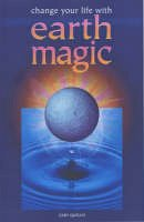 Quelch, Gary, Gary Quelch - Change Your Life with Earth Magic - 9780572025984 - V9780572025984