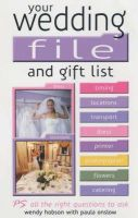 Hobson, Wendy, Onslow, Paula - Your Wedding File and Gift List:  The Ideal Book to Help Streamline Your Wedding Plans - 9780572029531 - KRF0035837