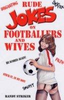 Randy Striker - Rude Jokes on Footballers and Wives - 9780572030087 - khs0055692