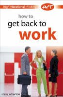 Steve Wharton - How to Get Back to Work (High-vibrational Thinking) - 9780572030780 - V9780572030780