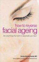 Brooke R Seckel - How to Reverse Facial Ageing - 9780572032883 - V9780572032883