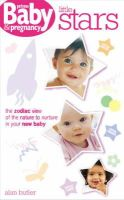 Butler, Alan - Little Stars: The Zodiac View of the Nature to Nurture in Your New Baby (Prima Baby & Pregnancy) - 9780572033125 - KRF0027794
