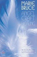 Marie Bruce - Angel Craft and Healing: Tap Into This Vital Source of Power and Magickal Help to Enhance Your Life - 9780572033170 - V9780572033170