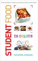 Atkinson, Catherine - Students Food in Colour: Look and Cook - it's That Easy. Go on, You Deserve It! - 9780572033651 - V9780572033651