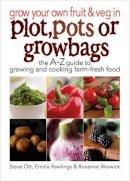 Steve Ott - Grow Your Own Fruit and Veg in Plot, Pots Or Growbags - 9780572034948 - V9780572034948