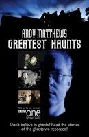 Matthews, Andy - Andy Matthews Greatest Haunts - 9780572035433 - V9780572035433