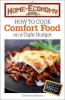 Atkinson, Catherine - How to Cook Comfort Food on a Tight Budget, Home Economy - 9780572037482 - V9780572037482