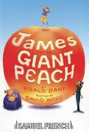 Roald Dahl - James and the Giant Peach: Play (French's Acting Editions) - 9780573051388 - V9780573051388