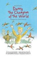 Dahl, Roald - Danny the Champion of the World - 9780573150166 - V9780573150166