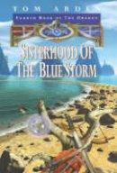Arden, Tom - Sisterhood Of The Blue Storm: Book 4 of the Orokon - 9780575063730 - KAK0008364
