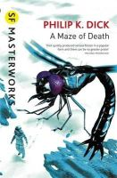 Dick, Philip K. - Maze of Death - 9780575074613 - 9781407246383
