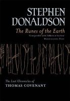 Donaldson, Stephen - The Runes Of The Earth: The Last Chronicles of Thomas Covenant (GOLLANCZ S.F.) - 9780575075993 - KLJ0019482