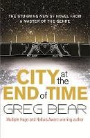Greg Bear - City at the End of Time - 9780575081901 - V9780575081901