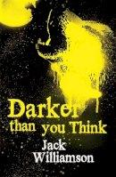 Williamson, Jack - Darker Than You Think - 9780575083035 - KRA0008442