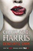 Harris, Charlaine - Dead Until Dark: A True Blood Novel - 9780575089365 - KRF0031440