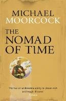 Moorcock, Michael - The Nomad of Time - 9780575092693 - V9780575092693