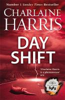 Harris, Charlaine - The Day Shift - 9780575092907 - V9780575092907