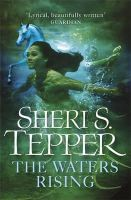 Tepper, Sheri S. - The Waters Rising - 9780575094963 - V9780575094963